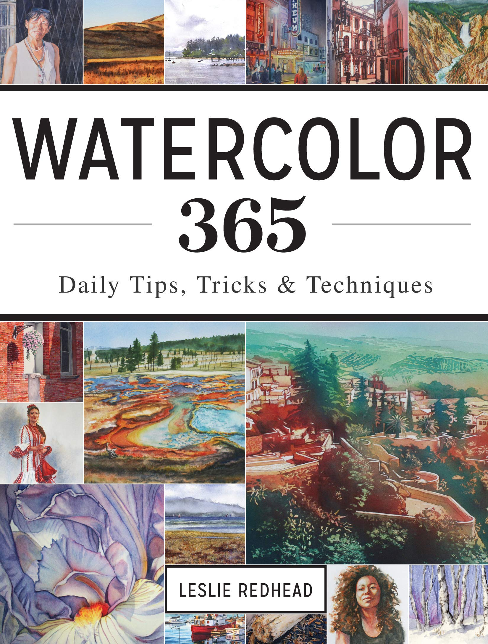 Watercolor 365 Daily Tips by Leslie Redhead